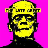 The Late Great by COOKiE
