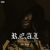 R.E.A.L. (feat. Dni Mike) by Rayven Justice