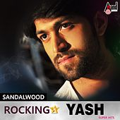 Sandalwood Rocking Star - Yash - Super Hits by Various Artists