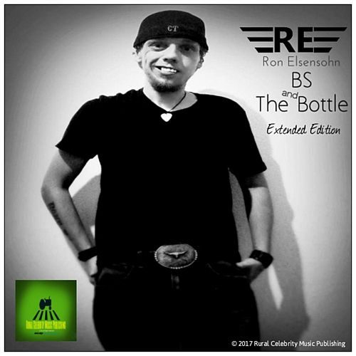 Bs and the Bottle (Extended Edition) by Ron Elsensohn