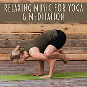 Relaxing Music for Yoga & Meditation – New Age Buddha Music, Rest with Soft Sounds, Morning Training, Soothing Sounds by Yoga Relaxation Music