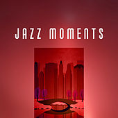 Jazz Moments  – Relaxing Piano Music, Jazz Instrumental Easy Listening, Smooth Jazz, Best Piano, Finest Selection by New York Jazz Lounge