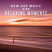 New Age Music for Relaxing Moments – Rest & Relax, Soothing New Age Sounds, Mind Free, Spirit Calmness, Inner Silence by Relaxing Spa Music