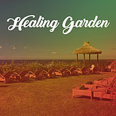 Healing Garden - Music for Massage Therapy, Spa, Wellness Treatments, Relaxing Music, Healing Sounds of Nature by Relaxing Spa Music
