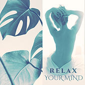 Relax Your Mind – Calming Music for Massage, Deep New Age Music for Spa, Soft Relaxing Music, Deep New Age, Mindfulness Training Music de Massage Tribe