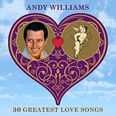 30 Greatest Love Songs von Andy Williams