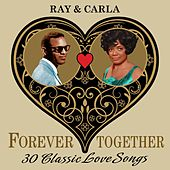 Ray & Carla (Forever Together) 30 Classic Love Songs by Various Artists