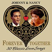 Johnny & Nancy (Forever Together) 30 Classic Love Songs de Various Artists