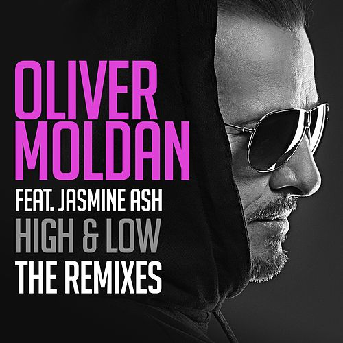 High & Low (feat. Jasmine Ash) (The Remixes) by Oliver Moldan