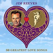 30 Greatest Love Songs by Jim Reeves