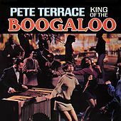 King of the Boogaloo (Remastered from the Original Master Tapes) de Pete Terrace