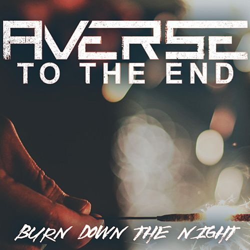 Burn Down the Night von Averse to the End