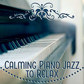 Calming Piano Jazz to Relax – Smooth Sounds, Blue Jazz, Relaxing Melodies, Time to Relax, Chilled Jazz by Gold Lounge