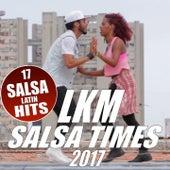 Salsa Times 2017 (17 Salsa Latin Hits) von LKM