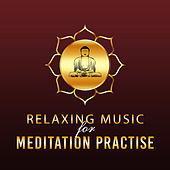 Relaxing Music for Meditation Practise – Peaceful Songs of Nature, Music for Meditation Yoga, Relaxation, Instrumental New Age by Yoga Music