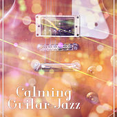 Calming Guitar Jazz – Rest with Jazz, Best Guitar Music, Soft Sounds, Jazz Vibes, Smooth Moves by Smooth Jazz Park