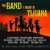 The Band I Heard in Tijuana (Remastered from the Original Master Tapes) de Los Norte Americanos