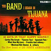 The Band I Heard in Tijuana, Vol. 2 (Remastered from the Original Master Tapes) by Los Norte Americanos