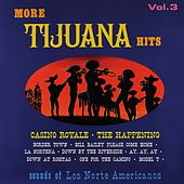 More Tijuana Hits, Vol. 3 (Remastered from the Original Master Tapes) by Los Norte Americanos