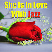 She Is In Love With Jazz by Various Artists