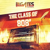Ill.Gates Presents Class of 808 by Various Artists