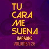 Tu Cara Me Suena Karaoke (Vol. 25) von Ten Productions