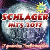 Schlager Hits 2017 (17 gnadenlose Tanzflächenfüller - 100% Deutsch) by Various Artists