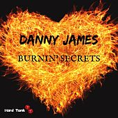Burnin' Secrets de Danny James