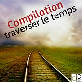 Traverser le temps by Various Artists