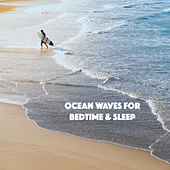 Ocean Waves for Bedtime & Sleep by Various Artists