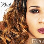 The Selfish Release by Lachi