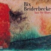 Jazz Me Blues de Bix Beiderbecke