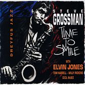 Time to Smile (feat. Elvin Jones, Tom Harrell, Willy Pickens & Cecil McBee) di Steve Grossman