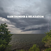 Rain Thunder & Relaxation by Various Artists