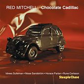 Chocolate Cadillac by Red Mitchell