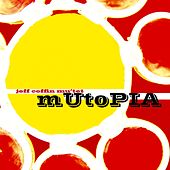 Mutopia by Jeff Coffin