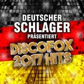 Deutscher Schlager präsentiert Discofox 2017 Hits von Deutscher Schlager