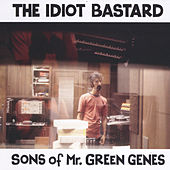 The Idiot Bastard: Sons of Mr. Green Genes by Various Artists