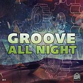 Groove All Night by Kev