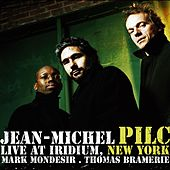 Live at Iridium, New York (feat. Mark Mondesir & Thomas Bramerie) by Jean-Michel Pilc