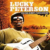 You Can Always Turn Around de Lucky Peterson