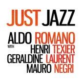 Just Jazz (feat. Henri Texier, Géraldine Laurent & Mauro Negri) (Limited Edition) by Aldo Romano