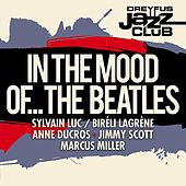 Dreyfus Jazz Club: In the Mood of... The Beatles by Various Artists