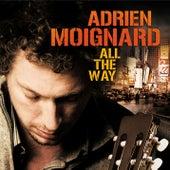 All the Way by Adrien Moignard