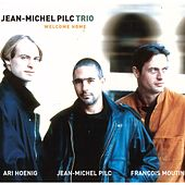 Welcome Home (feat. François Moutin & Ari Hoenig) by Jean-Michel Pilc
