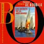 Les Secrets De La Mer Rouge (Bande Originale de la série) de François de Roubaix