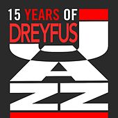 15 Years of Dreyfus Jazz (European Collector) by Various Artists