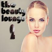 The Beauty Lounge Vol.2 (The Chill Out and Sensual Groove Session) by Various Artists
