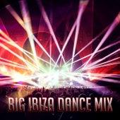 Big Ibiza Dance Mix by Ibiza Dance Party