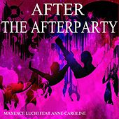 After the Afterparty de Maxence Luchi